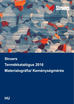 Struers Termékkatalógus 2016 Materialográfia/ Keménységmérés HU