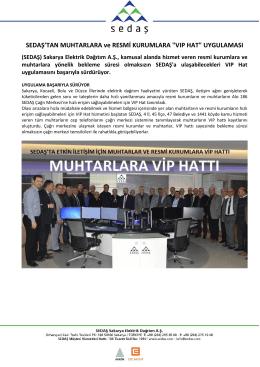 """SEDAŞ`TAN MUHTARLARA ve RESMİ KURUMLARA """"VIP HAT"""