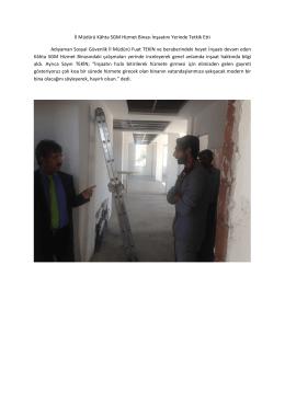 İl Müdürü Kâhta SGM Hizmet Binası İnşaatını Yerinde Tetkik