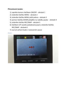 Přenastavení jazyka: 1) zapněte kameru tlačítkem ON/OFF