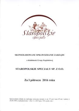 STAROPOLSKIE SPECJAŁY SP. Zo.o. ZaI półrocze