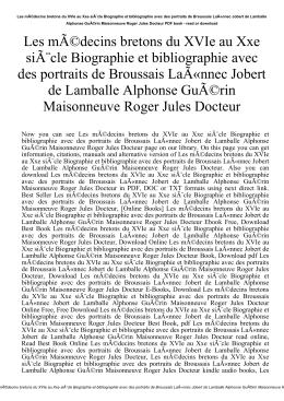 Les médecins bretons du XVIe au Xxe siècle Biographie et
