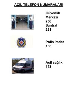 Güvenlik Merkezi 256 Santral 221 Polis İmdat 155 Acil sağlık 153