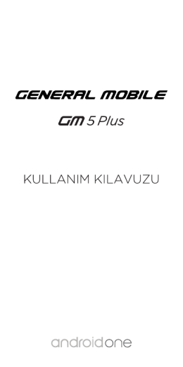 General Mobile GM 5 Plus Kullanım Kılavuzu (TR)