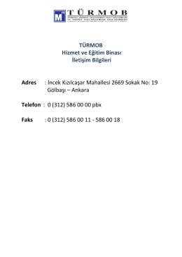 TÜRMOB Hizmet ve Eğitim Binası İletişim Bilgileri Adres : İncek