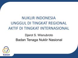 nuklir indonesia unggul di tingkat regional aktif di