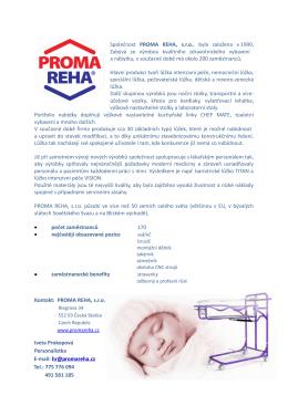 Společnost PROMA REHA, s.r.o., byla založena v 1990. Zabývá se
