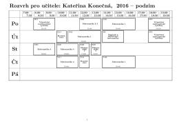 Rozvrh pro ucitele: Katerina Konecná, 2016 – podzim Po ´Ut St ˇCt Pá