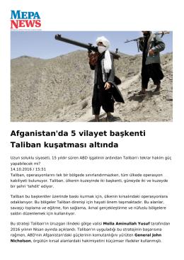 Afganistan`da 5 vilayet başkenti Taliban kuşatması