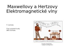 Maxwellovy a Hertzovy Elektromagnetické vlny