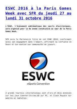 ESWC 2016 à la Paris Games Week avec SFR du jeudi 27 au lundi